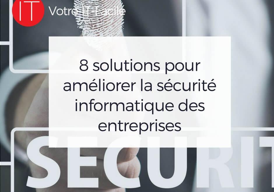 8 solutions pour ameliorer la securite informatique - Votre IT Facile