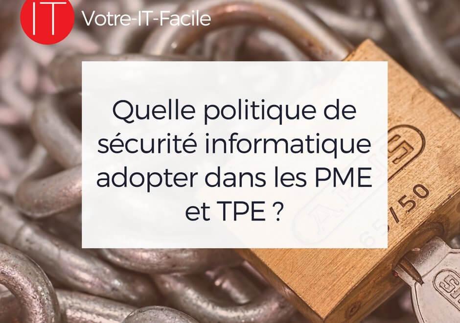 AlaUne Quelle politique de securite informatique adopter dans les PME et TPE