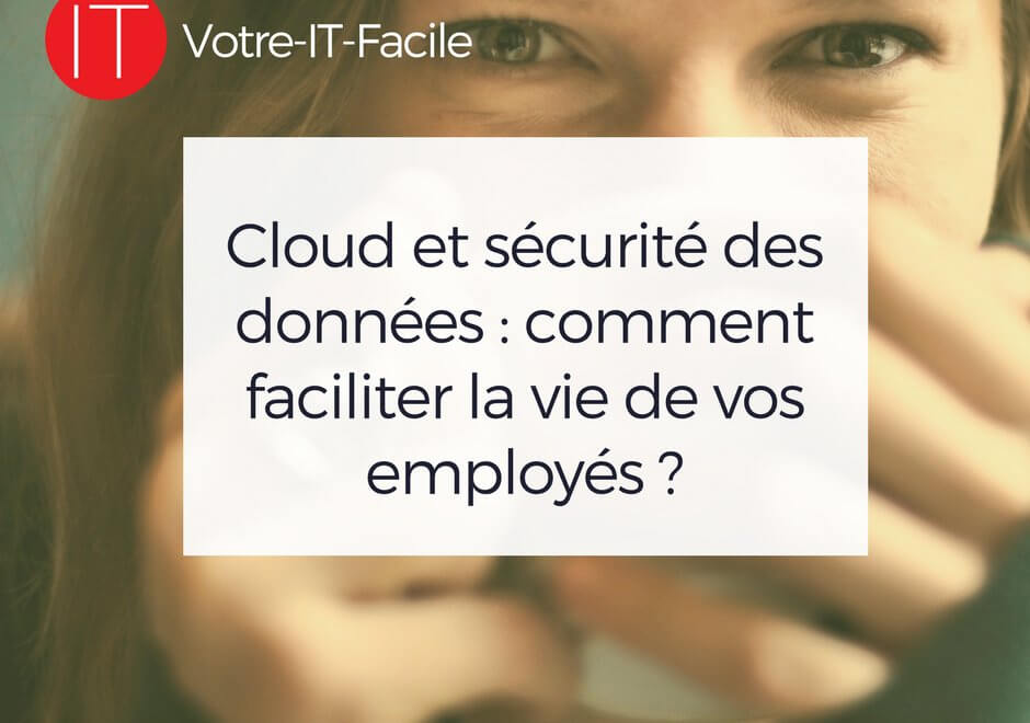Votre IT Facile | Cloud et sécurité des données