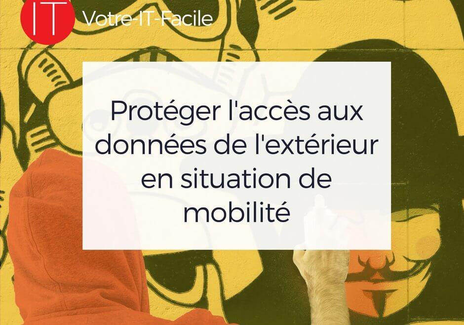 Protéger l'accès aux données de l'extérieur en situation de mobilité