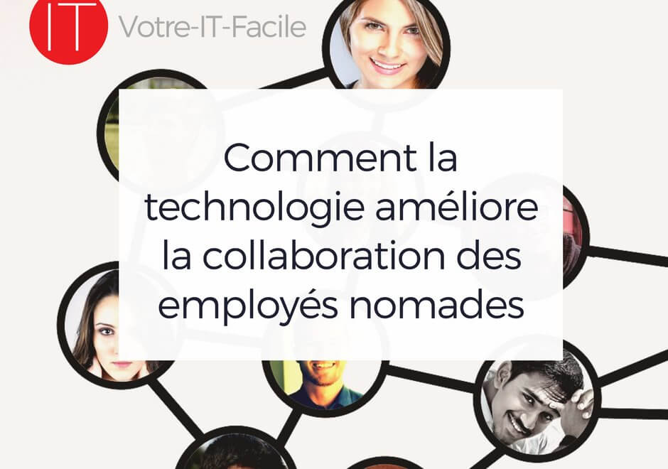 AlaUne- Comment la technologie ameliore la collaboration des employes nomades - Votre IT Facile