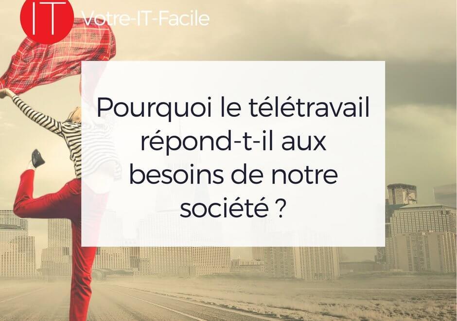 AlaUne-Pourquoi le télétravail répond-il aux besoins de notre société - Votre IT Facile