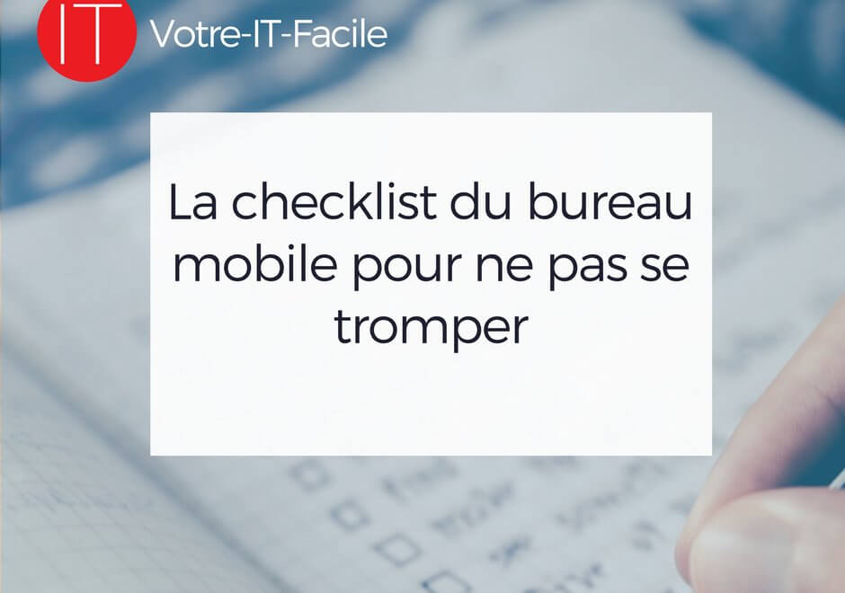 checklist du bureau mobile - Votre IT Facile