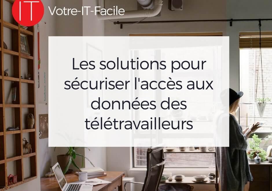 AlaUne-Les solutions pour sécuriser l'accès aux données des télétravailleurs - Votre IT Facile