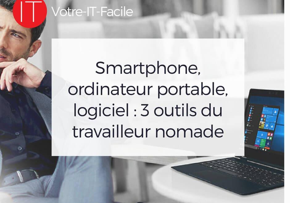 AlaUne Smartphone, ordinateur portable, logiciel _ 3 outils du travailleur nomade - Votre IT Facile