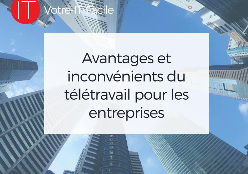 Avantages et inconvénients du télétravail pour les entreprises - Votre IT Facile