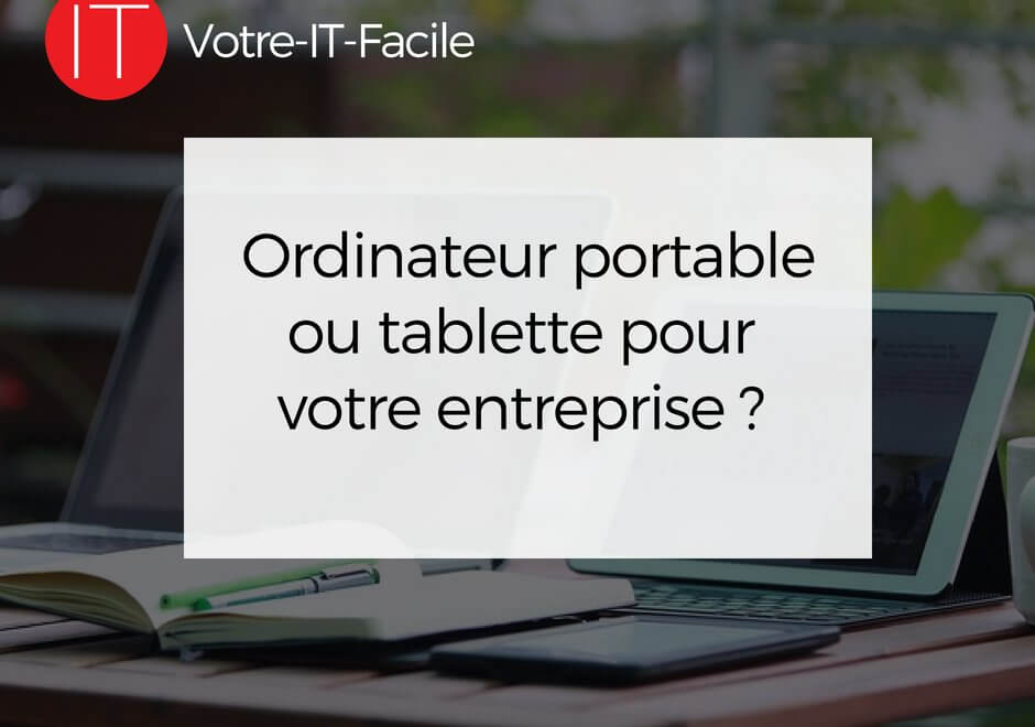 ordinateur portable ou tablette