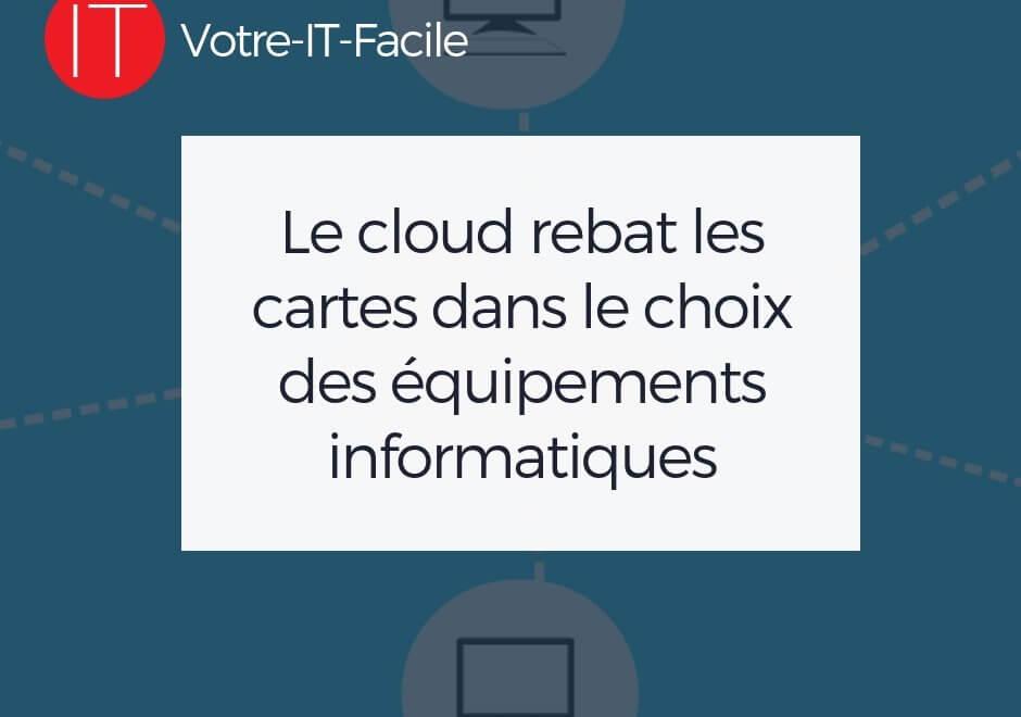 Le cloud rebat les cartes dans le choix des équipements informatiques
