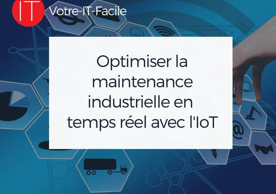 Optimiser la maintenance industrielle