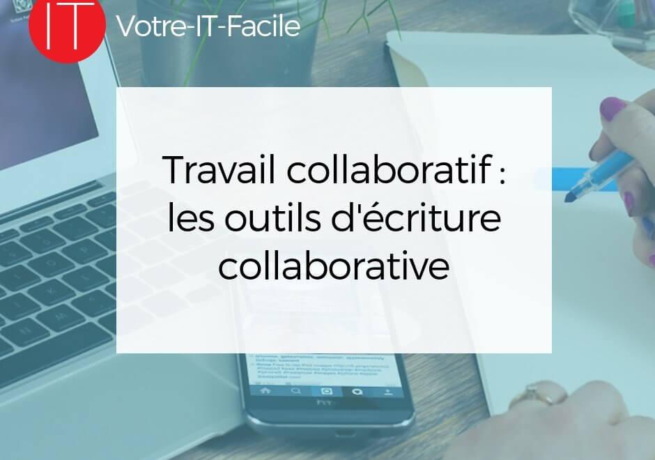 Travail collaboratif : les outils d'écriture collaborative