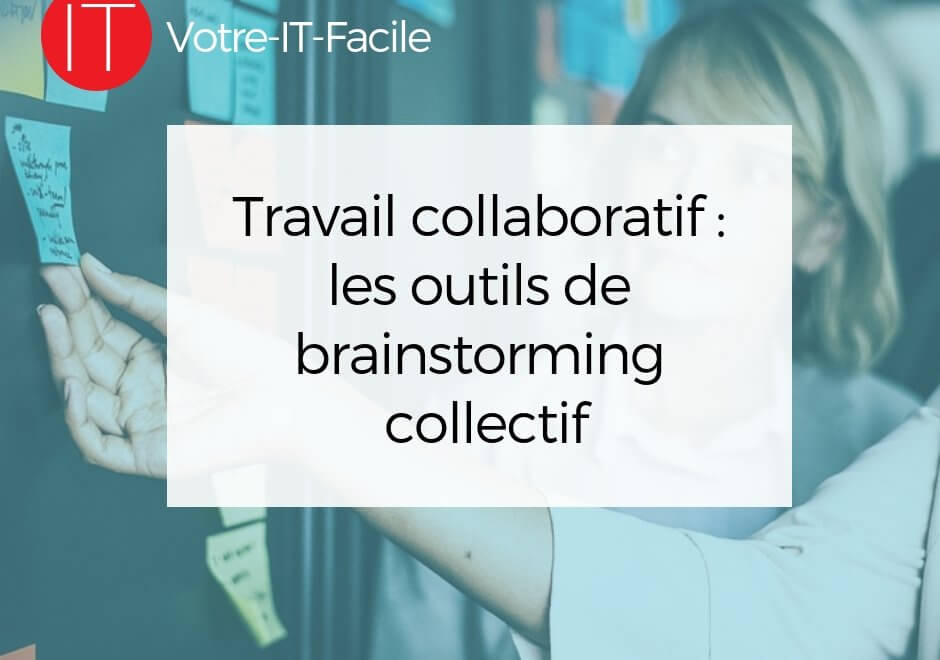 Travail collaboratif : les outils de brainstorming collectif