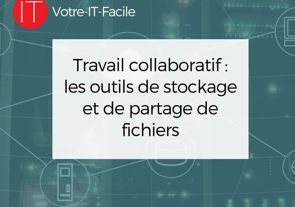 Travail collaboratif : les outils de stockage et de partage de fichiers