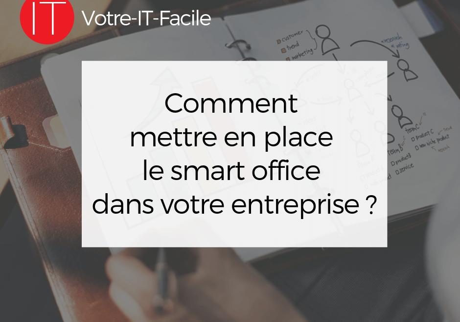 Comment mettre en place le smart office dans votre entreprise ?
