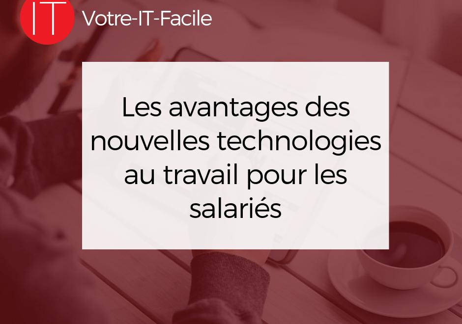 avantages des nouvelles technologies au travail
