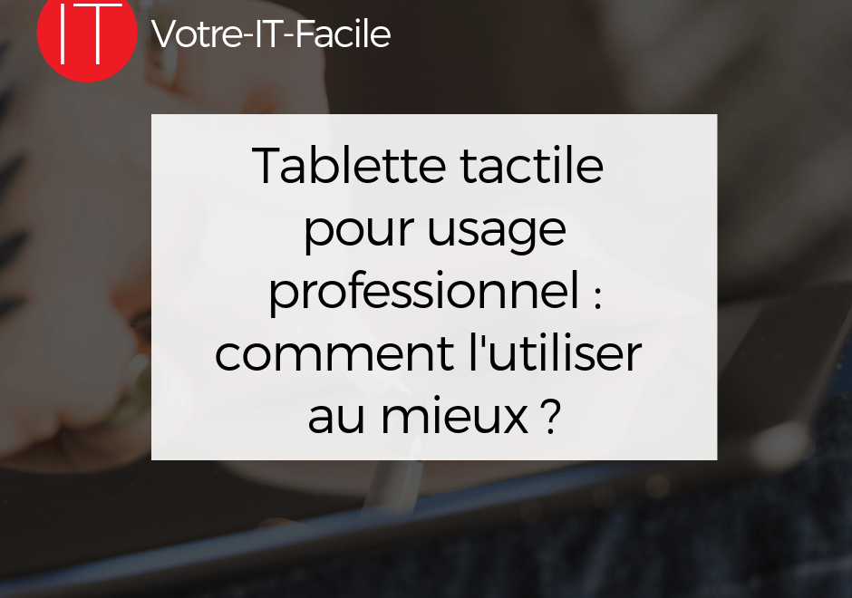 tablette tactile pour usage professionnel