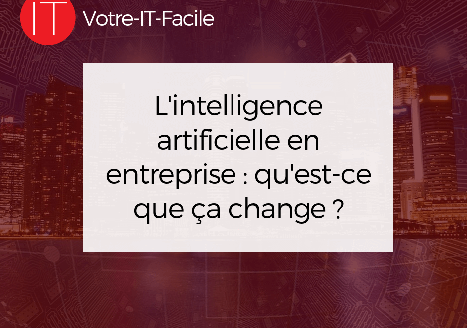l'intelligence artificielle en entreprise ?