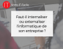 internaliser ou externaliser l'informatique
