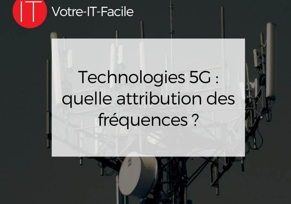 Technologies 5G : quelle attribution des fréquences ?