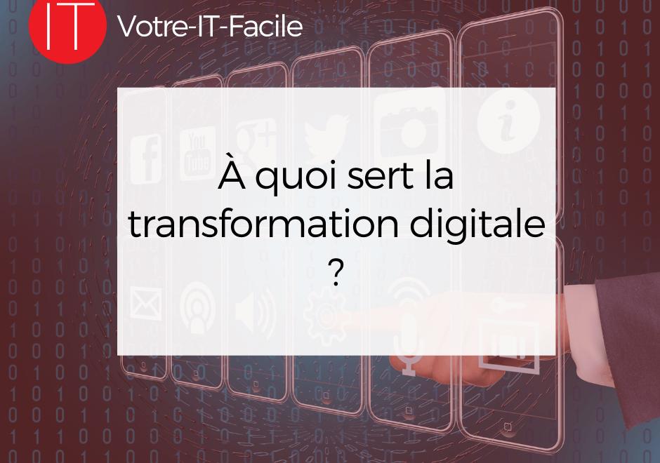 à quoi sert la transformation digitale