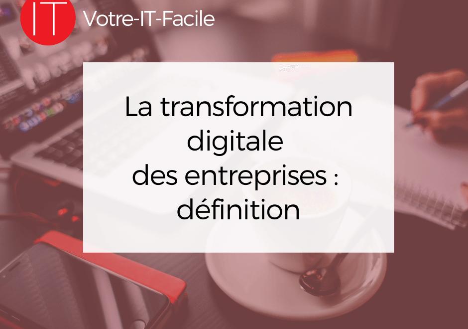 transformation digitale des entreprises définition