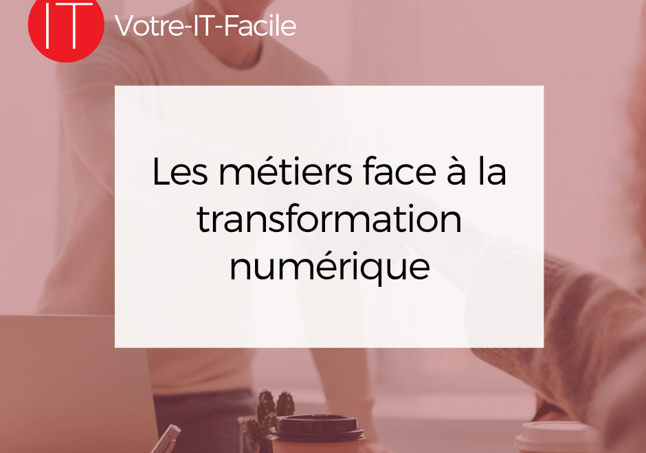 métiers face à la transformation digitale