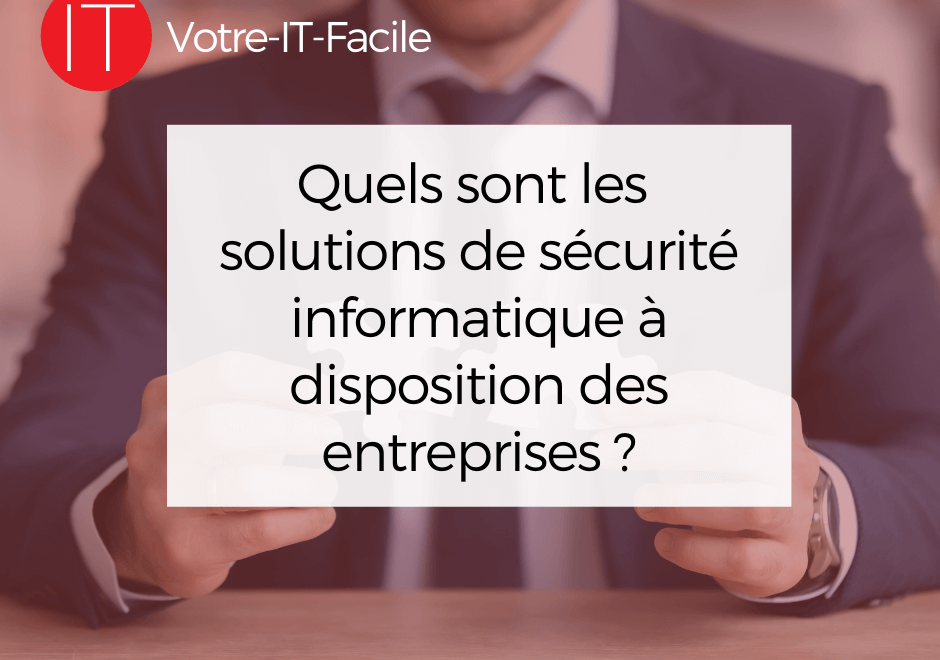 solutions de sécurité informatique